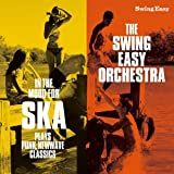 The Swing Easy Orchestra - In The Mood For Ska Plays Punk, Newwave Classics [Japan CD] XQKF-1008 by The Swing Easy Orchestra