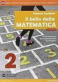 Bello della matematica. Con Quaderno. Ediz. mylab annuale. Per la Scuola media. Con e-book. Con espansione online: 2