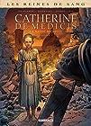 Reines de sang - Catherine de Médicis, la Reine maudite T01