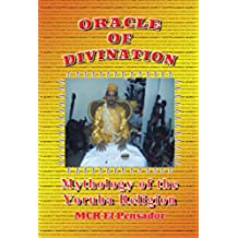 Oracle of Divination: The Mythology of Yoruva Religion (English Edition)