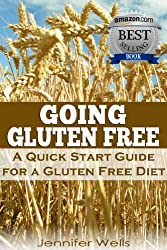 Going Gluten Free: A Quick Start Guide for a Gluten-Free Diet (English Edition)