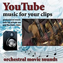 Youtube - Music for Your Clips (Orchestral Movie Sounds)