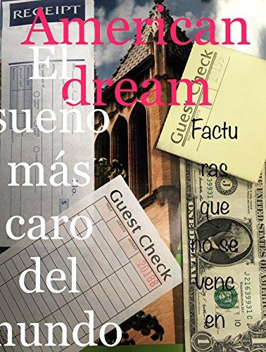 American dream: El sueño más caro del mundo- facturas que no se vencen