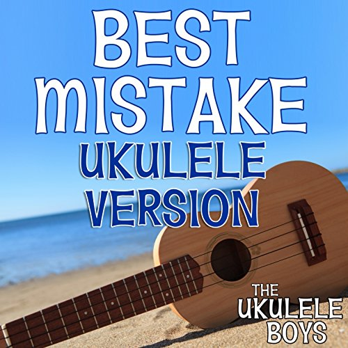 Best Mistake (Ukulele Version)