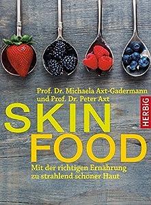 Skin-Food von Michaela Axt-Gadermann und Peter Axt