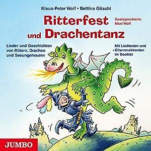 Ritterfest und Drachentanz: Lieder und Geschichten von Rittern, Drachen und Seeungeheuern