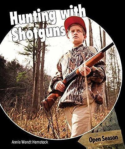 Hunting With Shotguns (Open Season) by Hemstock, Annie Wendt (2014) Paperback (Hunting Shotgun)