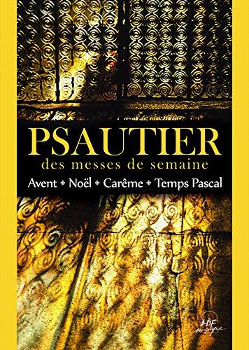 Psautier des messes de semaine : Avent, Nol, Carme et Temps Pascal