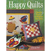 Happy Quilts: Cheerful Projects to Brighten Your Home