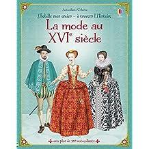 J'habille mes amies à travers l'Histoire - La mode au XVIe Siècle