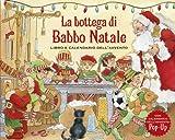 La bottega di Babbo Natale. Libro e calendario dell'Avvento. Libro pop-up