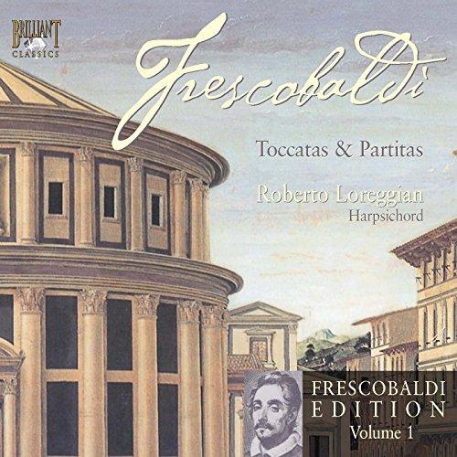 Frescobaldi Edition Vol. 1, Toccatas & Partitas