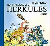 Die Heldentaten des Herkules: Hörspiel - Dimiter Inkiow
