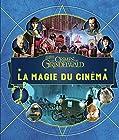 Les Animaux fantastiques, les crimes de Grindelwald:La Magie du cinéma n 4