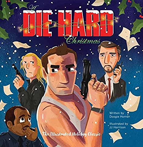 An Illustrated Die Hard Christmas (Insight Editions)