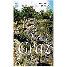 Graz abseits der Pfade: Eine etwas andere Reise durch die Stadt zwischen den Zeilen und Zeiten