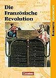 Kurshefte Geschichte: Die Französische Revolution: Europa in einer Epoche des Umbruchs. Schülerbuch