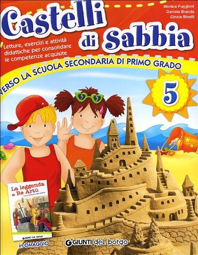 Castelli di sabbia. Percorsi multidisciplinari per le vacanze. Per la Scuola elementare: 5