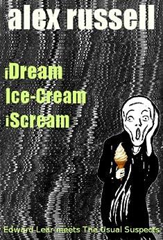iDream Ice-Cream iScream (English Edition) di [Russell, Alex]