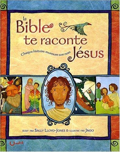 La Bible te raconte Jésus par Lloyd Jones Sally