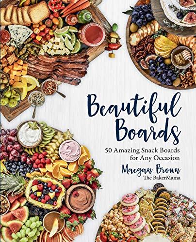 Beautiful Boards: 50 Amazing Sna...
