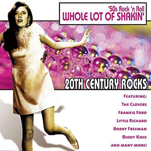 20th Century Rocks: 50's Rock 'n Roll - Whole Lot of Shakin'