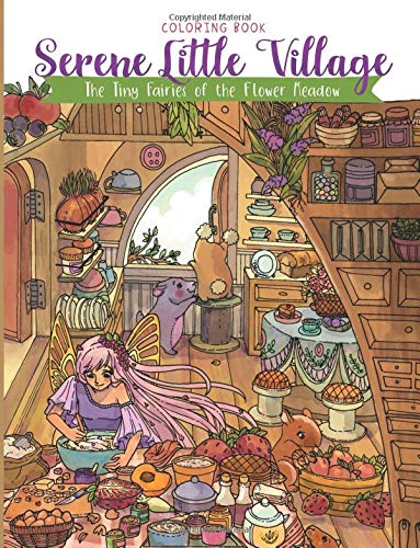 Serene Little Village - Coloring Book: The Tiny Fairies of the Flower Meadow (Gifts for Adults, Women, Kids) por Julia Rivers