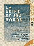 La Seine et ses bords (French Edition)