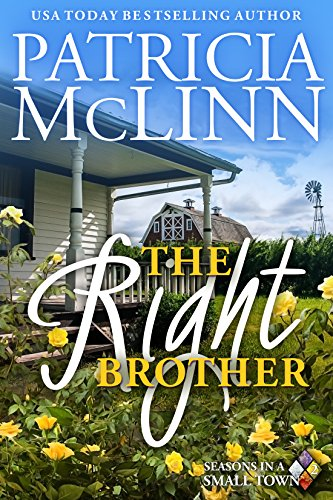 Book cover image for The Right Brother (Seasons in a Small Town Book 2)