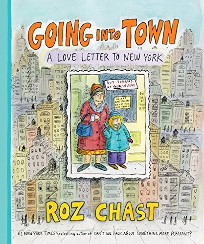 Going into Town: A Love Letter to New York por Roz Chast