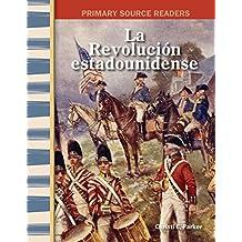 La Revolución estadounidense (The American Revolution) (Social Studies Readers)