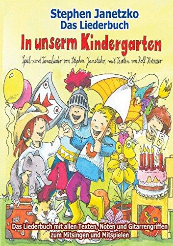 In unserm Kindergarten - Spielend leicht einsetzbare Spiel- und Tanzlieder: Das Liederbuch mit allen Texten, Noten und Gitarrengriffen zum Mitsingen und (Tanz Gute Songs Halloween)