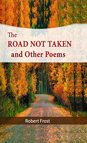 The road not taken and other poems ebook: robert frost: amazon. In.
