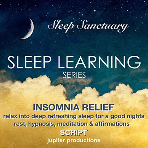 Insomnia Relief, Relax Into Deep Refreshing Sleep For a Good Nights Rest: Hypnosis, Meditation & Affirmations (English Edition) - Deep Sleeper