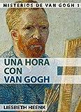 Image de Una Hora con Van Gogh: Biografía completa para Principiantes (Misterios de Van Gogh nº 1)