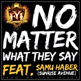No Matter What They Say (Album Version) [feat. Samu Haber - Sunrise Avenue]