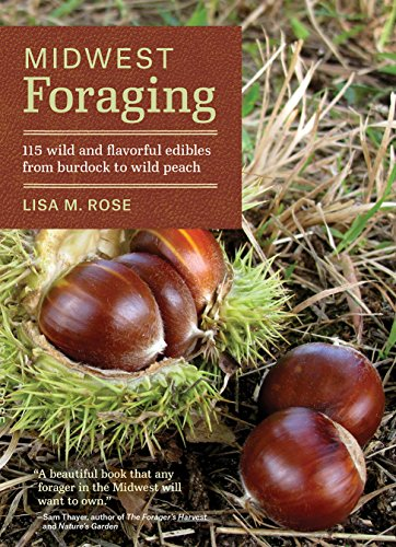 Midwest Foraging: 115 Wild and Flavorful Edibles from Burdock to Wild Peach (Regional Foraging Series) (English Edition) (Wildflower Midwest)
