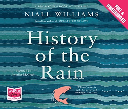 History of the Rain by Niall Williams (2014-09-01)