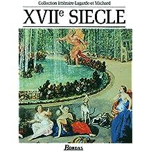 XVIIe siècle : Les Grands Auteurs français du programme - Anthologie et Histoire littéraire