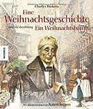 Eine Weihnachtsgeschichte: Und die Erzählung Ein Weihnachtsbaum (Knesebeck Kinderbuch Klassiker)