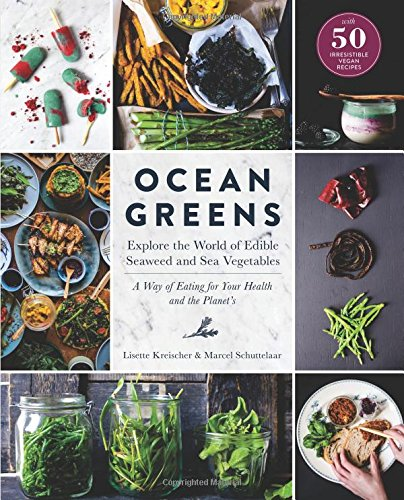 ocean-greens-explore-the-world-of-edible-seaweed-and-sea-vegetables-a-way-of-eating-for-your-health-