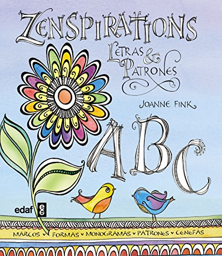 ZENSPIRATIONS. LETRAS Y PATRONES (Ocio y Pasatiempos) por Joanne Fink