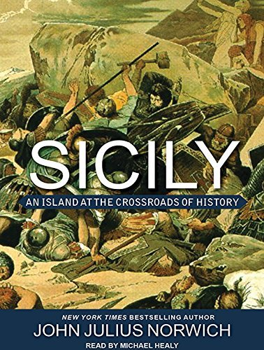 Sicily: An Island at the Crossroads of History by John Julius Norwich (2015-07-21)