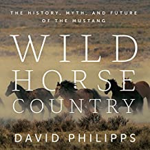 Wild Horse Country: The History, Myth, and Future of the Mustang
