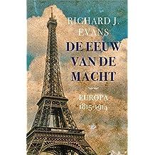 De eeuw van de macht: Europa 1815-1914 (Dutch Edition)
