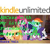ABCzzz with the My Little Pony: Friendship Is Magic Universe: Thank you MLP team! for Infants & Toddlers (A B C zzz)