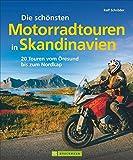 Die schönsten Motorradtouren in Skandinavien: 20 Touren vom Fehmarnbelt bis zum Nordkap