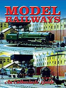 Model Railways - An Enthusiast's Guide