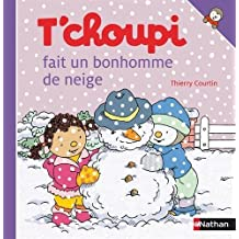 T Choupi Fait Bonhomme Neige (French Edition) by Thierry Courtin (2011-01-20)