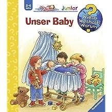 Unser Baby (Wieso? Weshalb? Warum? junior, Band 12)